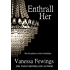 Enthrall Her (Enthrall Sessions Book 2)