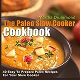 The Paleo Slow Cooker Cookbook, Martha Drummond, 1499621914