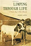 Limping Through Life, Jerry Apps, 0870205803