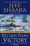 No Less Than Victory, Jeff Shaara, 0345497937