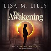 The Awakening: The Awakening, Book 1 | Lisa M. Lilly