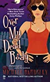 Over My Dead Body, Michele Bardsley, 0451226771