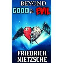 Beyond Good And Evil: By Friedrich Nietzsche (Illustrated & Unabridged)