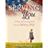 Serving You: 31 Days of Encouragement for the Military Wife