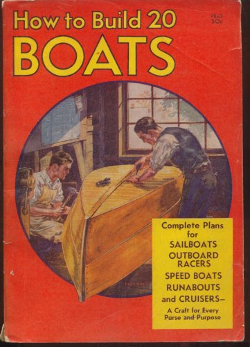 Runabout Plans Boat - How to Build 20 Boats Complete Plans for Sailboats Outboard Racers, Speed Boats, Runabouts and Cruisers