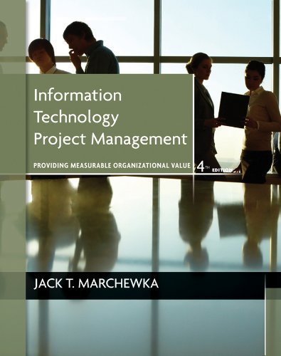 Information Technology Project Management by Marchewka, Jack T. [Wiley,2012] [Paperback] 4TH EDITION