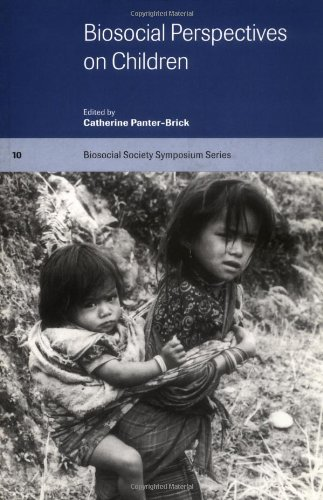 Biosocial Perspectives on Children (Biosocial Society Symposium Series)