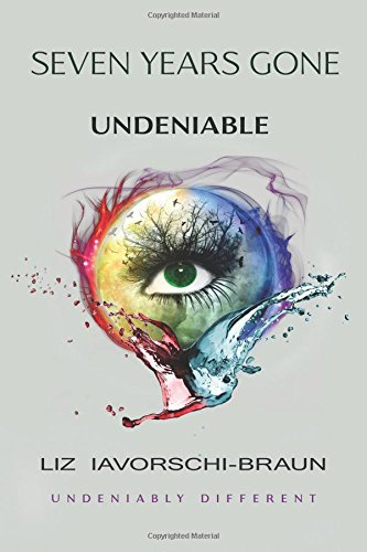 Seven Years Gone: Undeniable: Book 3 in the Seven Years Gone series (Volume 3) PDF