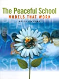 The Peaceful School : Models That Work, Van Gurp, Hetty, 1553790006