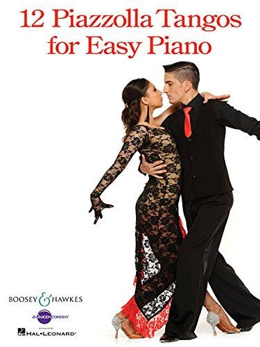 Tango Piano Music - 12 Piazzolla Tangos for Easy Piano