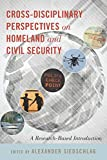Cross-disciplinary Perspectives on Homeland and Civil Security: A Research-Based Introduction