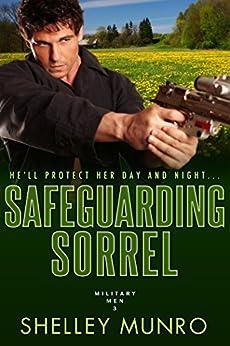 Safeguarding Sorrel (Military Men Book 3) by [Munro, Shelley]