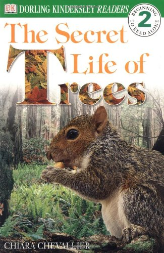 The Secret Life Of Trees, Level 2: Beginning To Read Alone (DK Readers)