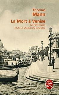 La mort à Venise ; suivi de Tristan ; et Le chemin du cimetière, Mann, Thomas