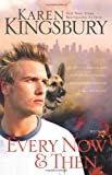 Every Now and Then, Karen Kingsbury, 0310266157