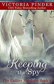 Keeping the Spy (The Collins Brothers Book 4) by [Pinder, Victoria]
