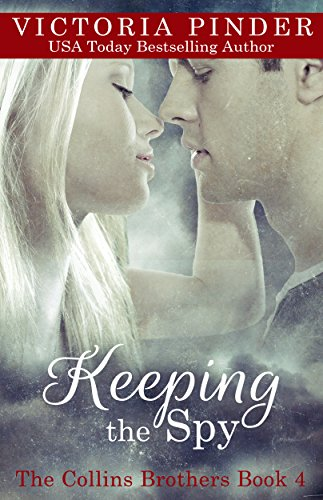 Keeping the Spy (The Collins Brothers Book 4)