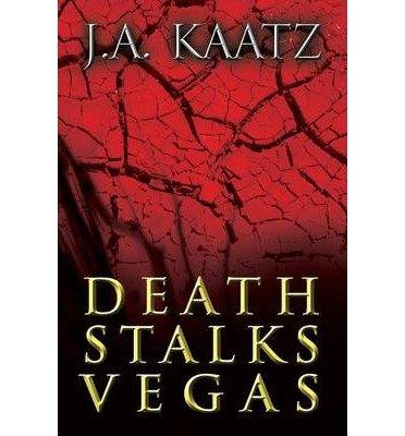 [ DEATH STALKS VEGAS ] By Kaatz, J a ( Author) 2013 [ Paperback ]