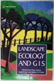 Landscape Ecology and Geographical Information Systems (GIS), David Green, 0748400028