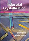Industrial Crystallization: Fundamentals and Applications