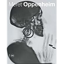Meret Oppenheim: Works in Dialogue from Max Ernst to Mona Hatoum