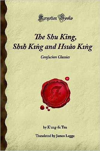 The Shu King, Shih King and Hsiao King: Confucian Classics
