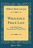 Amazon / Forgotten Books: Wholesale Price List Fall 1920 Hardy Perennials and Pansy Plants Classic Reprint (William Toole and Son)