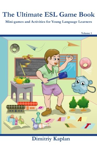 Esl Language Game (The Ultimate ESL Game Book: Mini-Games and Activities for Young Language Learners (Volume 1))