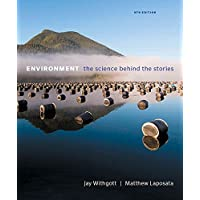 Environment: The Science Behind the Stories (6th Edition)