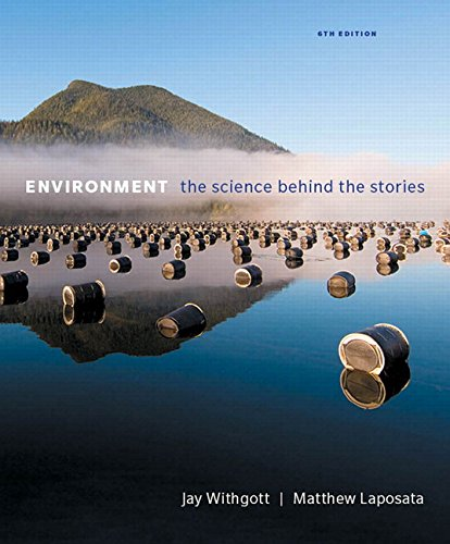 134204883 - Environment: The Science Behind the Stories (6th Edition)