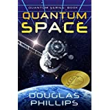 Quantum Space (Quantum Series Book 1)