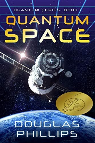 Quantum Space (Quantum Series Book 1) by [Phillips, Douglas]