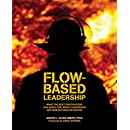Flow-based Leadership: What the Best Firefighters can Teach You about Leadership and Making Hard Decisions
