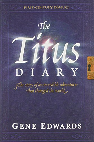 Pdf Bibles The Titus Diary (First-Century Diaries (Seedsowers))