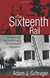 The Sixteenth Rail, Adam J. Schrager, 155591716X