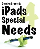 Getting Started IPads for Special Needs, Sami Rahman, 0985168005