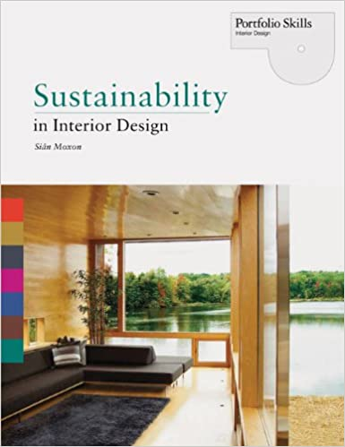 Amazon Sustainability In Interior Design Portfolio Skills 9781856698146 Sian Moxon Books