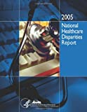 National Healthcare Disparities Report 2005, U. S. Department Human Services and Agency for and Quality, 1499309880