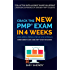 Crack the New PMP® Exam in 4 Weeks: Using Simple, Proven, Step-by-Step Approach (Complements any Core PMP Study Resource) (Ace Your PMP® Exam Book 1)