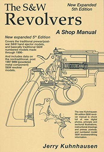 The S&W Revolvers: a Shop Manual, New Expanded 5th Edition