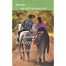 A Cowboy to Keep (Harlequin Heartwarming)