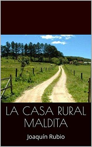 Descargar Libro La Casa Rural Maldita Joaquín Rubio