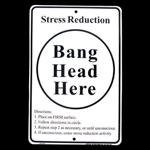 Stress Reduction - Bang Head Here Funny Tin - Humor Signs Tin