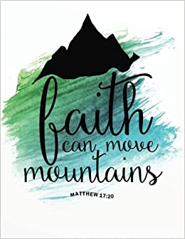 Faith can move mountains: Bible Verse Quote Weekly Daily