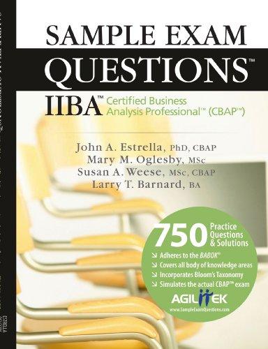 Sample Exam Questions: IIBA Certified Business Analysis Professional          (CBAP)