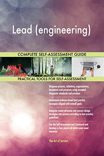 Lead (engineering) All-Inclusive Self-Assessment - More than 680 Success Criteria, Instant Visual Insights, Comprehensive Spreadsheet Dashboard, Auto-Prioritized for Quick Results