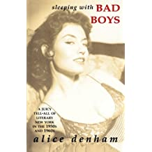 Sleeping with Bad Boys: A Juicy Tell-All of Literary New York in the the 1950s and 1960s
