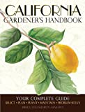 img - for California Gardener's Handbook: Your Complete Guide: Select - Plan - Plant - Maintain - Problem-solve book / textbook / text book