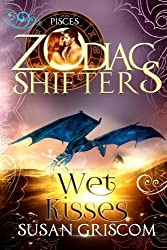 Wet Kisses: A Zodiac Shifters Paranormal Romance - Pisces (The Sectorium) (Volume 5)
