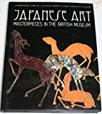 img - for Japanese Art: Masterpieces in the British Museum book / textbook / text book